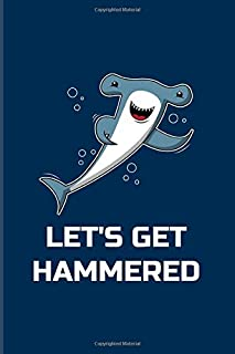 Let's Get Hammered: Funny Hammerhead Shark 2020 Planner | Weekly & Monthly Pocket Calendar | 6x9 Softcover Organizer | For Marine Biologist & Sea Animals Lover Fans