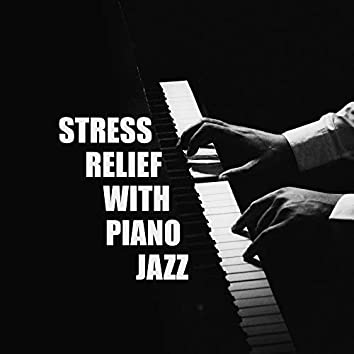 Stress Relief with Piano Jazz
