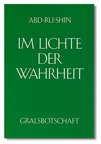 Im Lichte der Wahrheit - Gralsbotschaft: Im Lichte der Wahrheit, 3 Bde., Bd.2