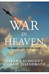 War in Heaven: The Arms Race in Outer Space Paperback