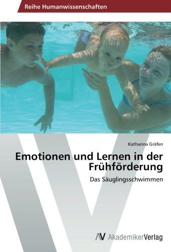 Emotionen und Lernen in der Frühförderung: Das Säuglingsschwimmen
