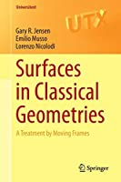 Surfaces in Classical Geometries: A Treatment by Moving Frames (Universitext)
