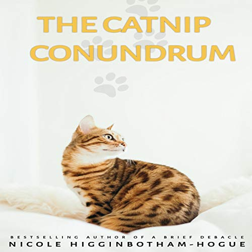The Catnip Conundrum Audiobook By Nicole Higginbotham-Hogue cover art
