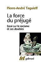 La force du prejuge (essai sur le racisme et ses doubles)