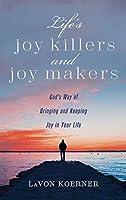 Life's Joy Killers and Joy Makers