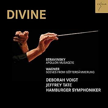 Stravinsky: Apollon musagète - Wagner: Szenen aus Götterdämmerung (Divine)