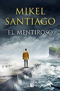 El mentiroso par Mikel Santiago