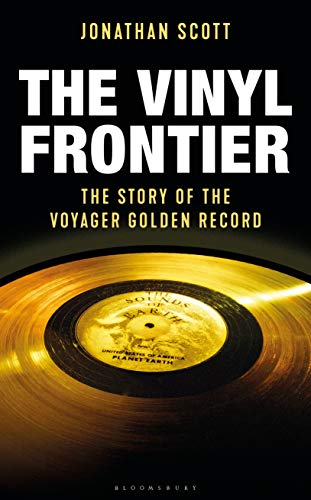 The Vinyl Frontier: The Story of the Voyager Golden Record: The Story of Nasa's Interstellar Mixtape