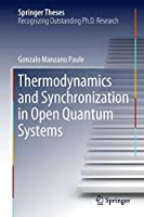 Thermodynamics and Synchronization in Open Quantum Systems (Springer Theses)