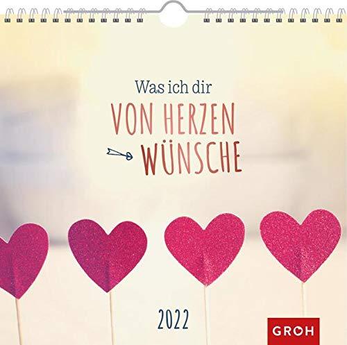 Was ich dir von Herzen wünsche 2022: Wandkalender mit Monatskalendarium