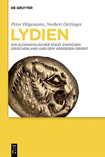 Lydien: Ein altanatolischer Staat zwischen Griechenland und dem Vorderen Orient