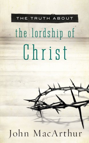 Truth About the Lordship of Christ, The