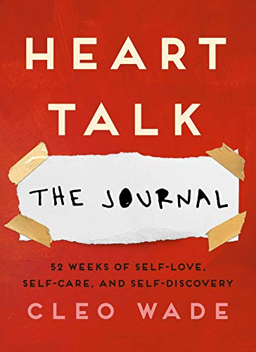 Heart Talk: The Journal: 52 Weeks of Self-Love, Self-Care, and Self-Discovery