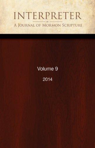 Interpreter: A Journal of Mormon Scripture, Volume 9 (2014) (English Edition)