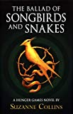 The Ballad of Songbirds and Snakes: A Hunger Games Novel) (The Hunger Games) - Suzanne Collins