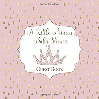A Little Princess Baby Shower Guest Book: Space for Messages: Baby Wishes, Encouragement for Parents | Guestbook Pages for...