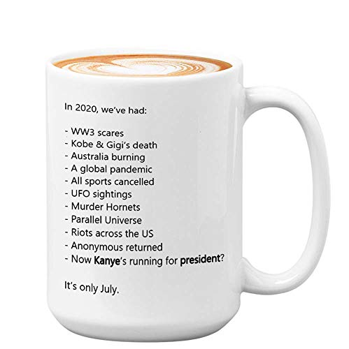 Kanye West Coffee Mug - In 2020 We'Ve Had - Kanye West Bro President Usa 2020 Kim Kardashian Kan Yay Yeezy Yeezus Fan Mug (15oz,White)