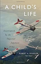 A Child's Life: Interrupted by the Imperial Japanese Army