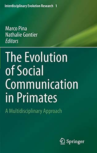 [The Evolution of Social Communication in Primates: A Multidisciplinary Approach] (By: Marco Pina) [published: June, 2014]