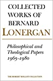 Philosophical and Theological Papers, 1965-1980: Volume 17 (Collected Works of Bernard Lonergan)