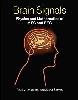 Brain Signals: Physics and Mathematics of MEG and EEG (The MIT Press)