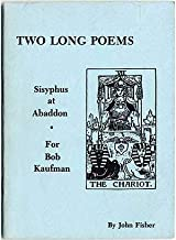 Two Long Poems: Sisyphus at Abaddon [and] For Bob Kaufman