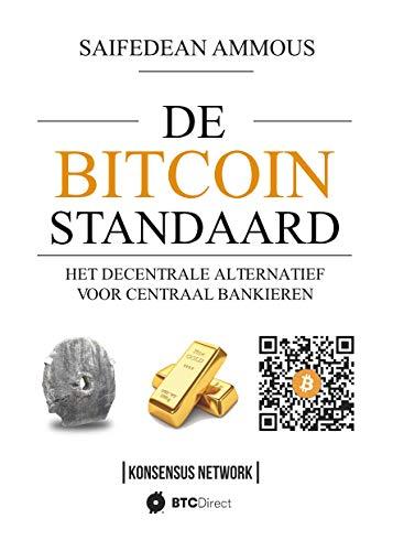 De Bitcoin Standaard: Het Decentrale Alternatief Voor Centraal Bankieren (Dutch Edition)