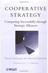 Cooperative Strategy: Competing Successfully Through Strategic Alliances Kindle Edition