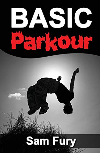 Basic Parkour: Parkour Training For Beginners (Survival Fitness, Band 10)