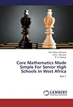 Core Mathematics Made Simple For Senior High Schools In West Africa: Part 1