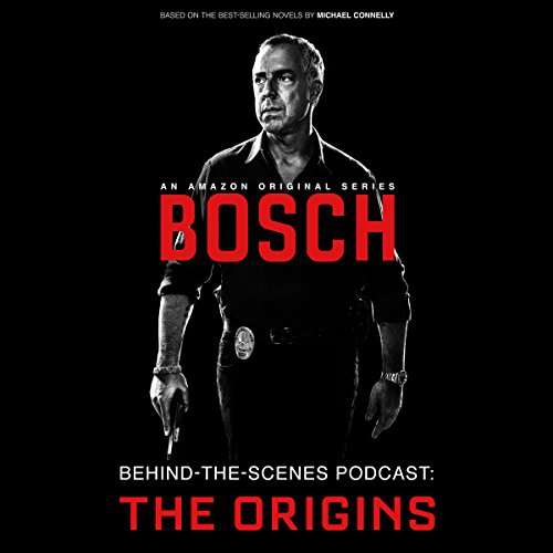 Bosch Behind-the-Scenes Podcast: The Origins audiobook cover art