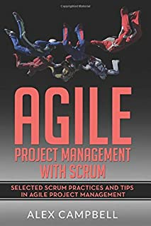 Agile Project Management with Scrum: Selected Scrum Practices and Tips in Agile Project Management
