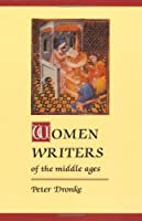 Women Writers of the Middle Ages: A Critical Study of Texts from Perpetua to Marguerite Porete