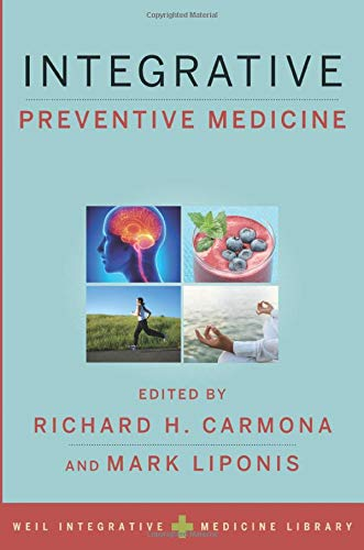 Compare Textbook Prices for Integrative Preventive Medicine Weil Integrative Medicine Library 1 Edition ISBN 9780190241254 by Carmona, Richard H.,Liponis, Mark