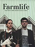 Farmlife: New Farmers and Growing Food: From Farm to Table and New Country Culture