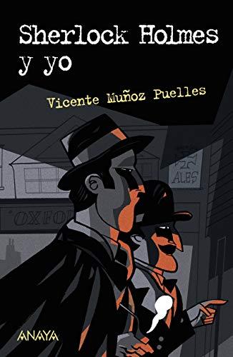 Sherlock Holmes y yo de Vicente Muñoz Puelles