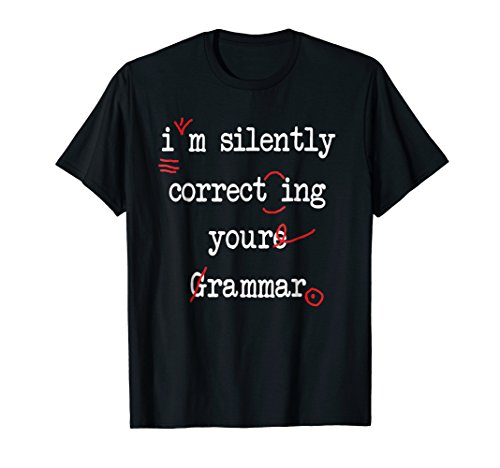 I'm Silently Correcting Your Grammar High School T-Shirt