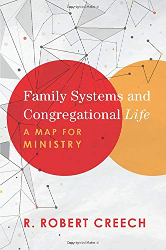 Compare Textbook Prices for Family Systems and Congregational Life: A Map for Ministry  ISBN 9781540960375 by Creech, R. Robert