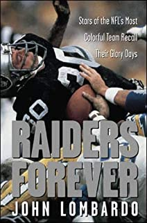 Raiders Forever: Stars of the NFL's Most Colorful Team Recall Their Glory Days