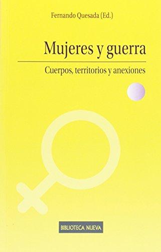 Mujeres Y Guerra: CUERPOS, TERRITORIOS Y ANEXIONES (ESTUDIOS SOBRE LA MUJER -M-)