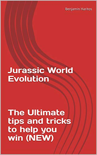 Jurassic World Evolution: The Ultimate tips and tricks to help you win (NEW) (English Edition)