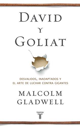 David y Goliat: Desvalidos, Inadaptados y el Arte de Luchar Contra Gigantes