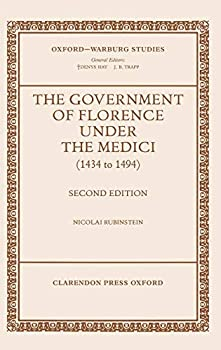 The Government of Florence Under the Medici (1434 to 1494)