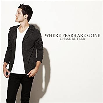 Where Fears Are Gone