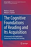 The Cognitive Foundations of Reading and Its Acquisition: A Framework with Applications Connecting Teaching and Learning (Literacy Studies (20))