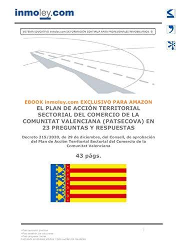 EL PLAN DE ACCIÓN TERRITORIAL SECTORIAL DEL COMERCIO DE LA COMUNITAT VALENCIANA (PATSECOVA) EN 23 PREGUNTAS Y RESPUESTAS: Decreto 215/2020, de 29 de diciembre