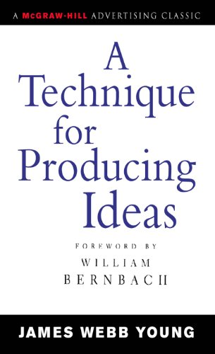 A Technique for Producing Ideas (Advertising Age Classics Library) (English Edition)