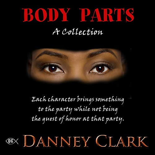 Body Parts: A Collection                   By:                                                                                                                                 Danney Clark                               Narrated by:                                                                                                                                 Russ Aaronson                      Length: 7 hrs and 14 mins     Not rated yet     Overall 0.0