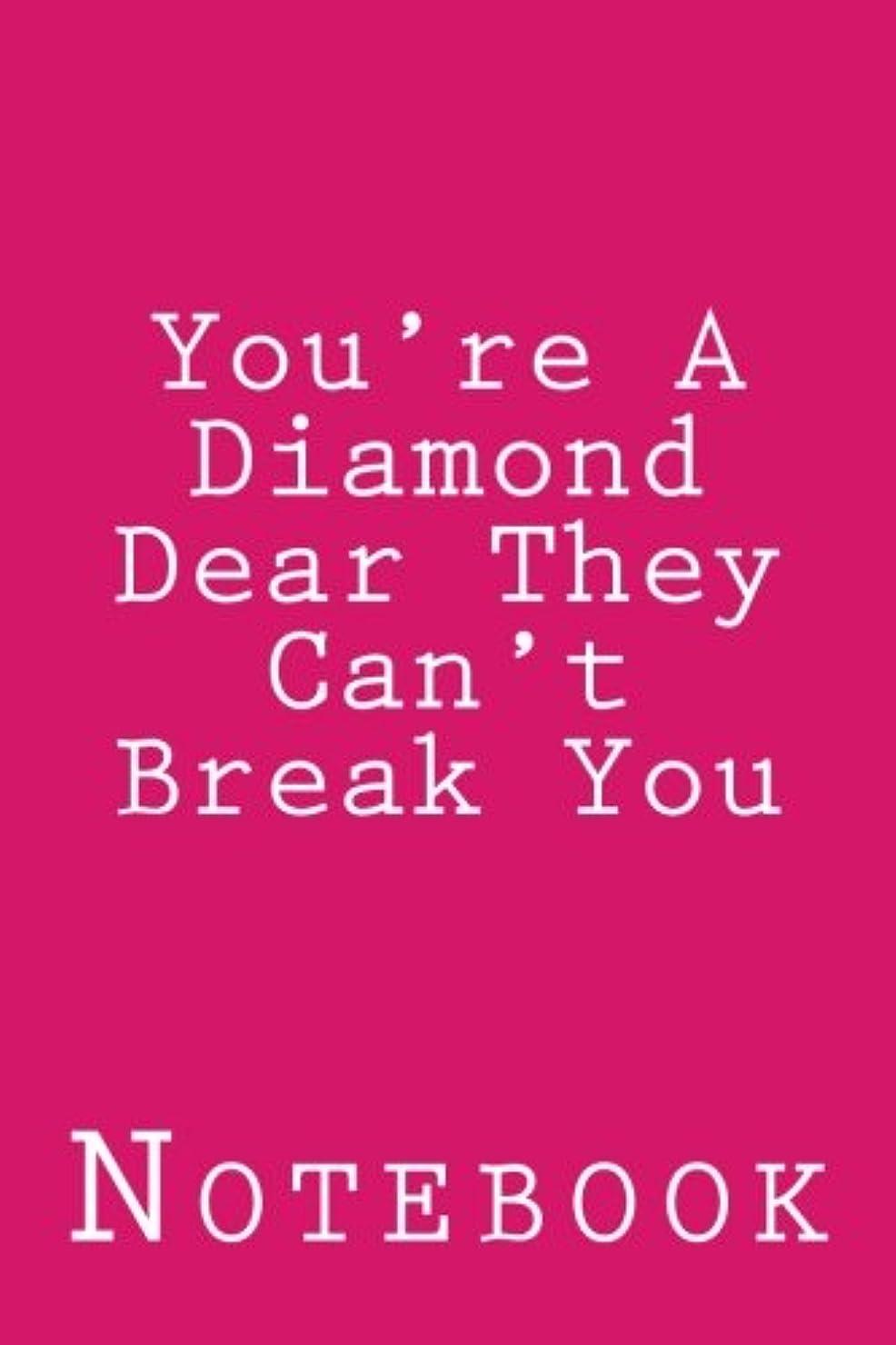 砂漠散逸民間人You're A Diamond Dear They Can't Break You: Inspirational Notebook