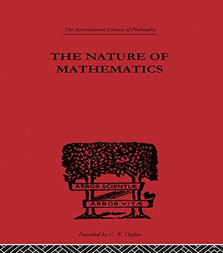 Nature Of Mathematics Ilphil28 (International Library of Philosophy)
